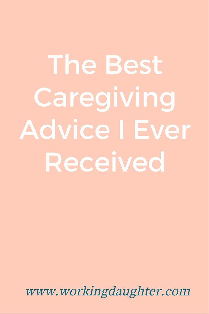 the best caregiving advice i ever received