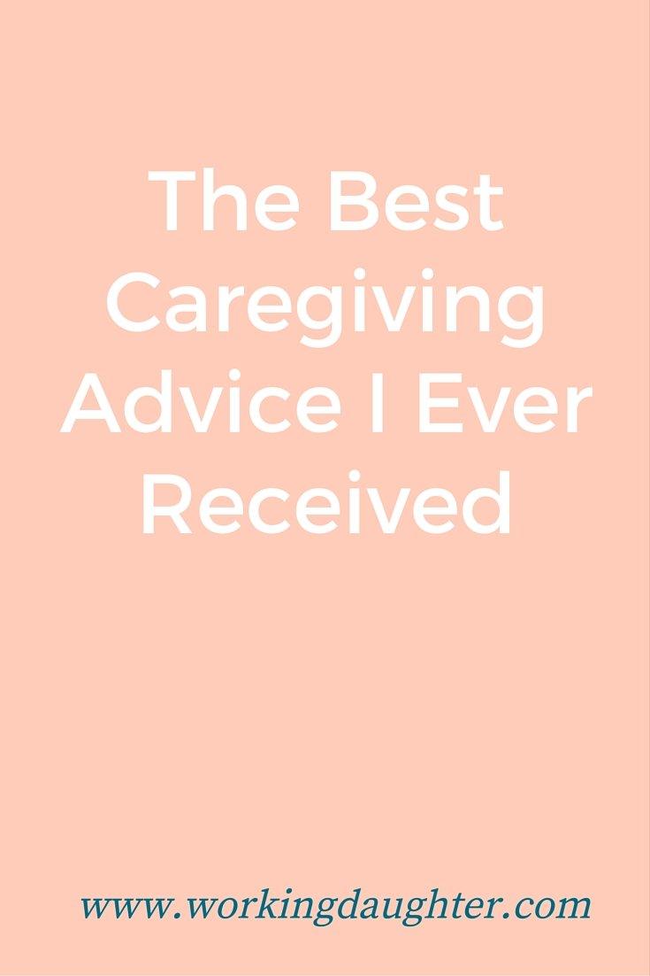 the best caregiving advice i ever received