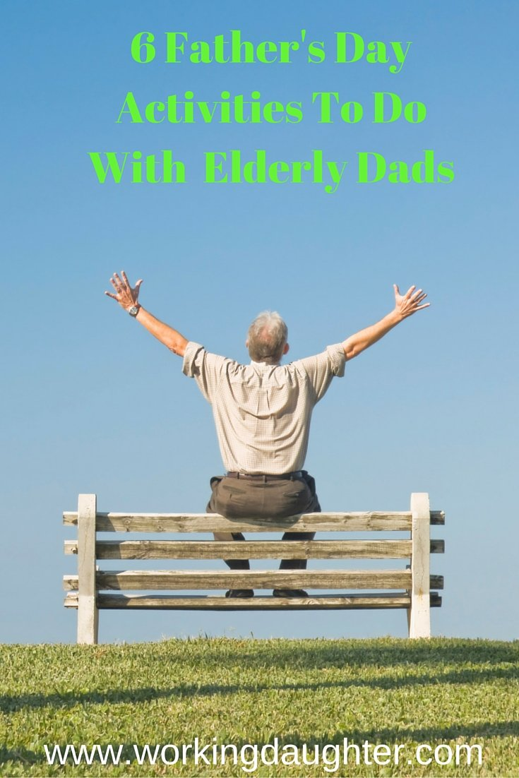 6 Father's Day Activities for Elderly Dads-2