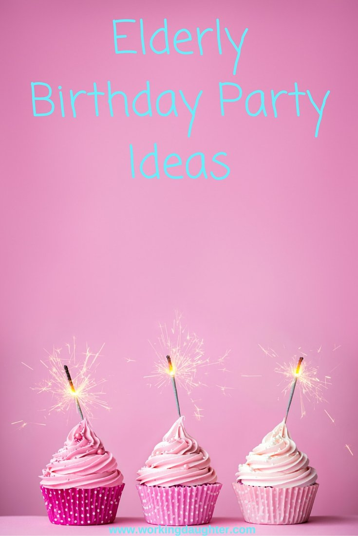 Elderly Birthday Party Ideas