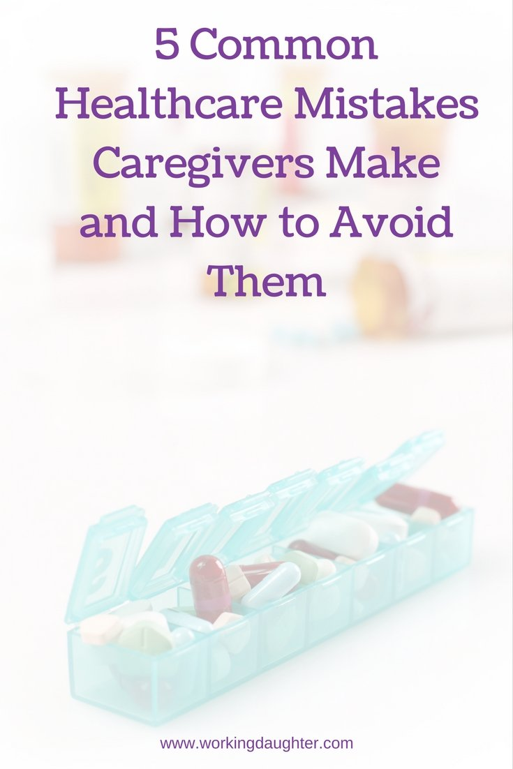 5 Common Healthcare Mistakes Caregivers Make