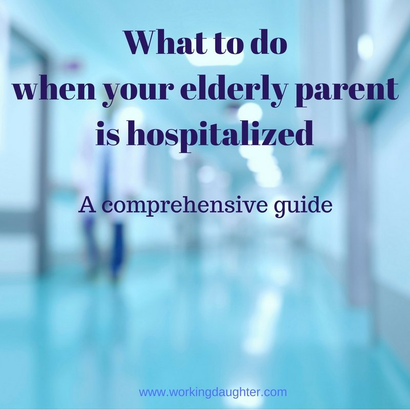 What to do when your elderly parent is hospitalized_
