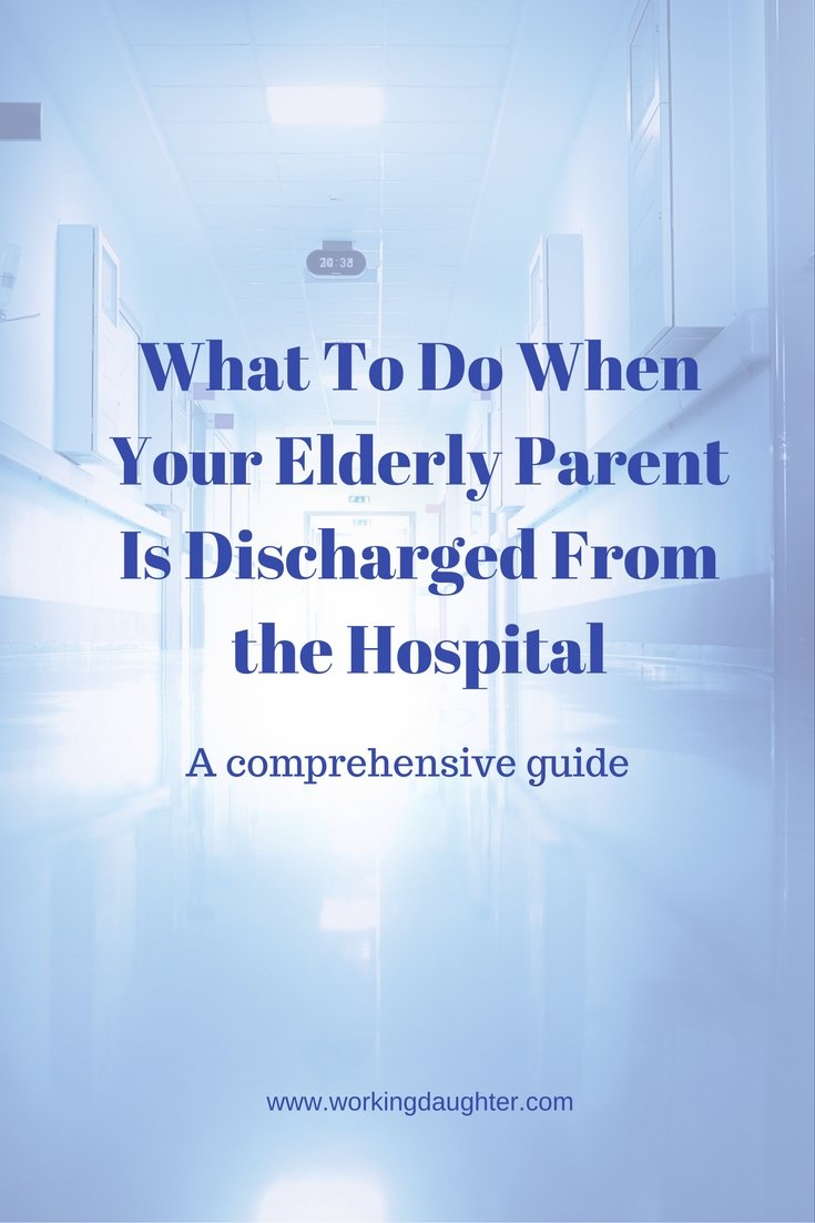What To Do When Your Elderly Parent Is Discharged From the Hospital