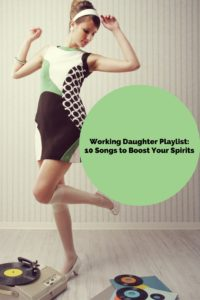 working-daughter-playlist10-songs-to-boost-your-spirits