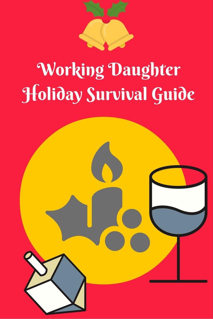 working-daughterholiday-survival-guide