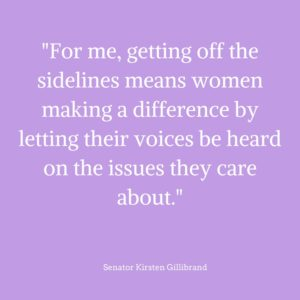 %22for-me-getting-off-the-sidelines-means-women-making-a-difference-by-letting-their-voices-be-heard-on-the-issues-they-care-about-%22