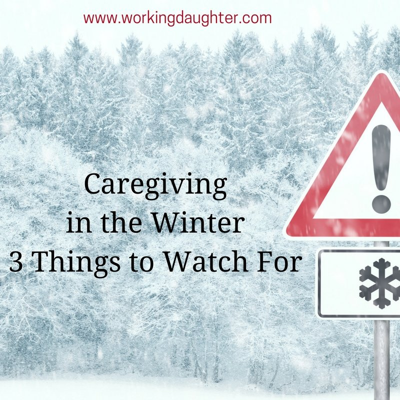 caregiving-in-the-winter3-things-to-watch-for
